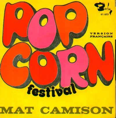 Mat Camison - Pop Corn Festival - Copie