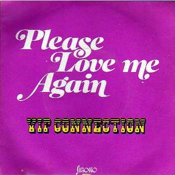 VIP Connection - Please Love Me Again