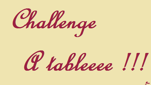 http://idata.over-blog.com/5/34/03/82/Challenges-2013/Challenge-A-tableeee----.png
