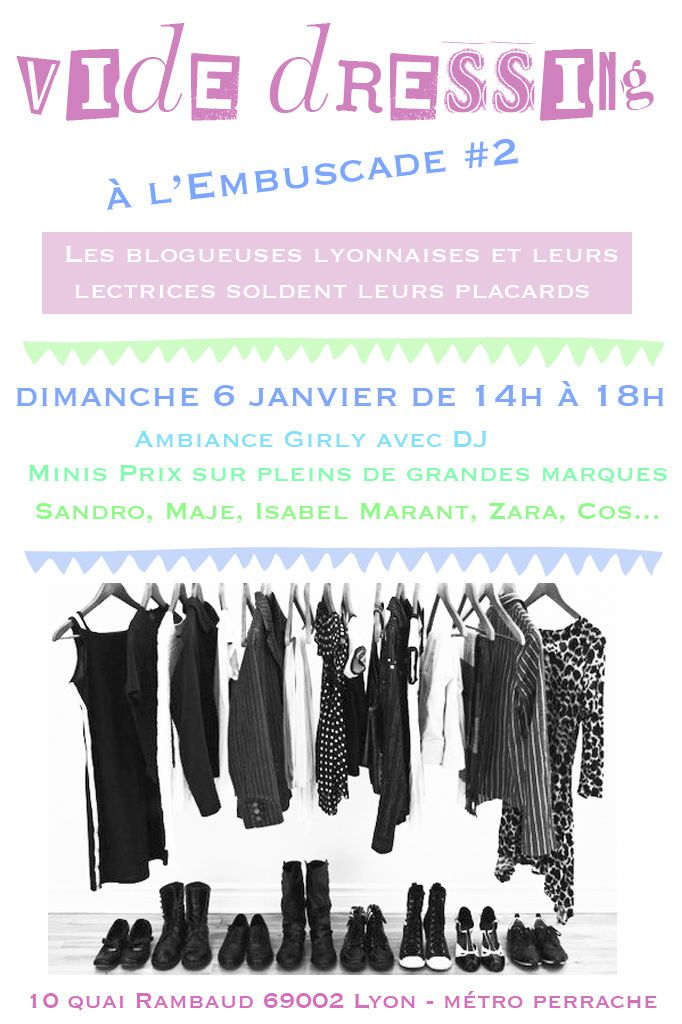 le vide dressing de l 39 embuscade lyon the mam 39 s show blog mode. Black Bedroom Furniture Sets. Home Design Ideas