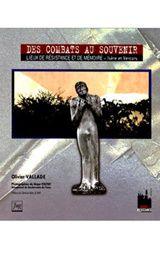 Olivier Vallde Des combats au souvenir