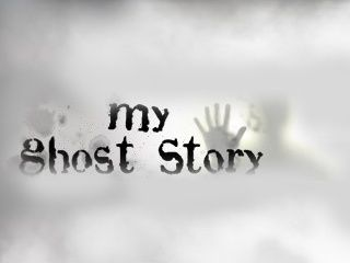 3 my ghost story