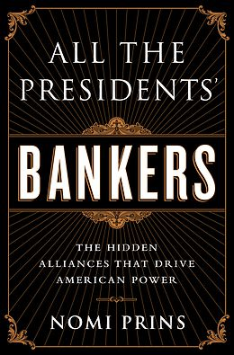 All the presidents' Bankers, the hidden alliances that driv