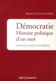Francis-Dupuis-Deri--Democratie--Histoire-politique-d-un-.jpg
