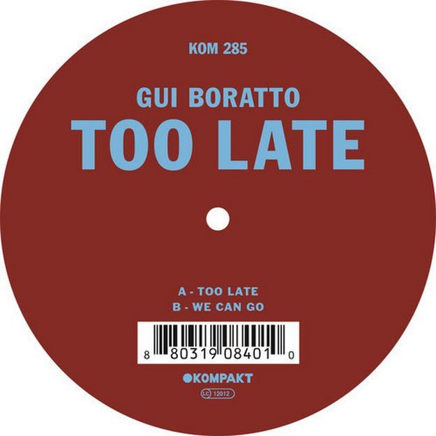 Gui-Boratto-Too-Late-EP-with-too-late-and-we-can-go.jpg