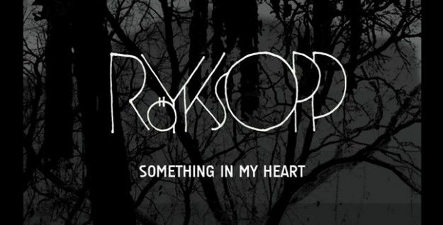 ROYKSOPP---SOMETHING-IN-MY-HEART--FEAT-JAMIE-IRREPRESSIBLE-.jpg