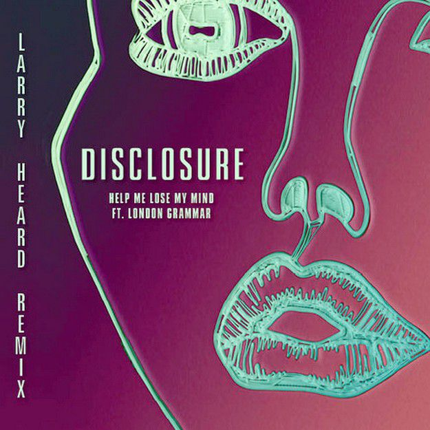 Disclosure---Help-Me-Lose-My-Mind--Larry-Heard-REMIX-.jpg