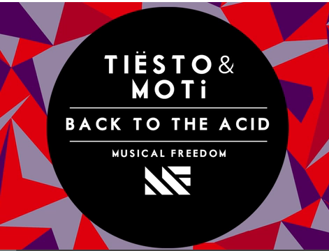 Tiesto & MOTi - Back To The Acid